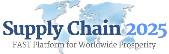Supply Chain 2025 Roadmap, FAST Platform for Worldwide Prosperity